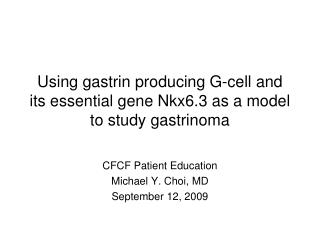 Using gastrin producing G-cell and its essential gene Nkx6.3 as a model to study gastrinoma