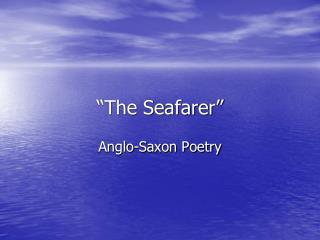 �The Seafarer�