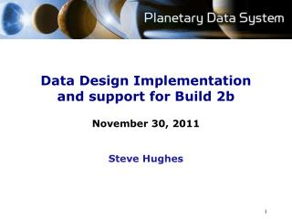Data Design Implementation and support for Build 2b