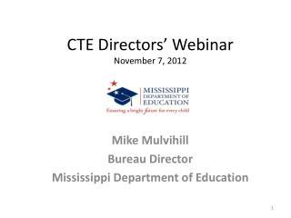 CTE Directors' Webinar November 7, 2012
