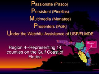 Region 4--Representing 14 counties on the Gulf Coast of Florida