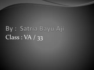By :  Satria Bayu Aji