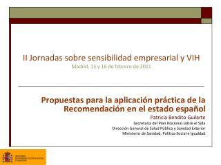 II Jornadas sobre sensibilidad empresarial y VIH Madrid, 15 y 16 de febrero de 2011