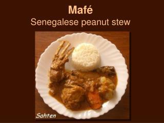 Maf é Senegalese peanut stew