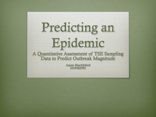 Predicting an Epidemic