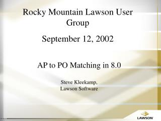 Rocky Mountain Lawson User Group September 12, 2002