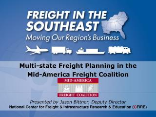 Multi-state Freight Planning in the  Mid-America Freight Coalition