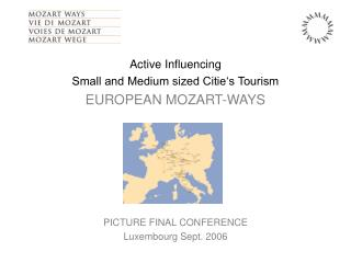Active Influencing  Small and Medium sized Citie's Tourism EUROPEAN MOZART-WAYS