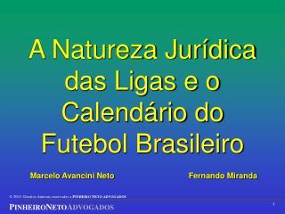 A Natureza Jurídica das Ligas e o Calendário do Futebol Brasileiro