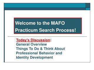 Welcome to the MAFO Practicum Search Process!