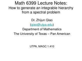 Math 6399 Lecture Notes: How to generate an integrable hierarchy from a spectral problem