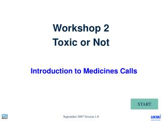 Workshop 2 Toxic or Not  Introduction to Medicines Calls