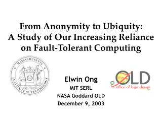 From Anonymity to Ubiquity:  A Study of Our Increasing Reliance on Fault-Tolerant Computing