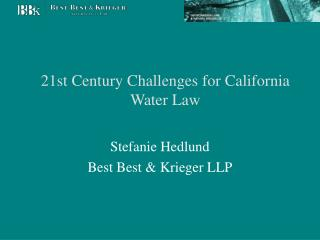 21st Century Challenges for California Water Law