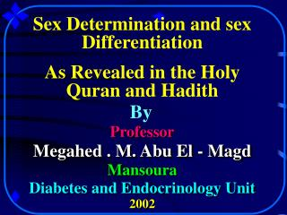 Sex Determination and sex Differentiation As Revealed in the Holy Quran and Hadith