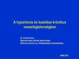 A hypertonia és kezelése krónikus veseelégtelenségben