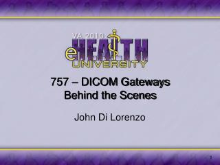 757 – DICOM Gateways Behind the Scenes