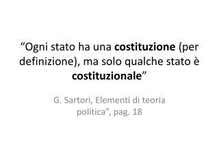 """""""Ogni stato ha una  costituzione  (per definizione), ma solo qualche stato è  costituzionale """""""