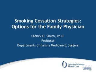 Smoking Cessation Strategies:  Options for the Family Physician
