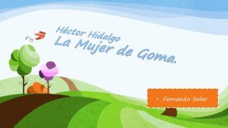 H�ctor Hidalgo La Mujer de Goma.