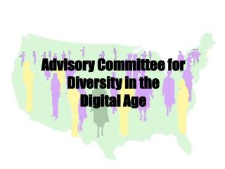 Advisory Committee for Diversity in the Digital Age