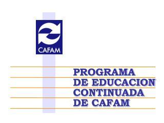PROGRAMA  DE EDUCACION CONTINUADA  DE CAFAM