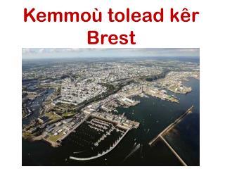 Kemmoù tolead kêr  Brest