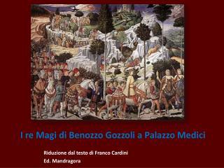 I re Magi di Benozzo Gozzoli a Palazzo Medici