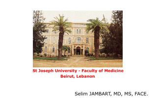 St Joseph University - Faculty of Medicine Beirut, Lebanon.