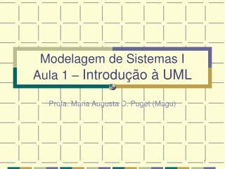 Modelagem de Sistemas I  Aula 1 –  Introdução à UML