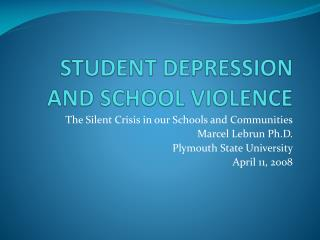 STUDENT DEPRESSION AND SCHOOL VIOLENCE