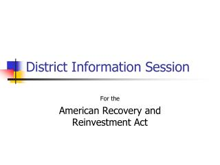 District Information Session