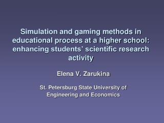 Elena V. Zarukina St. Petersburg State University of  Engineering and Economics