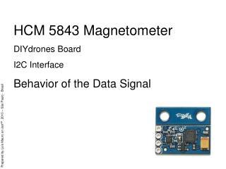 HCM 5843 Magnetometer DIYdrones Board I2C Interface Behavior of the Data Signal