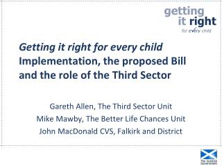 Gareth Allen, The Third Sector Unit Mike Mawby, The Better Life Chances Unit