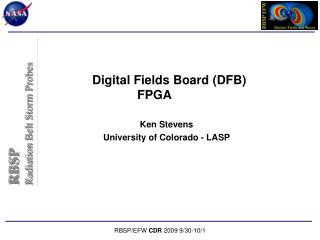 Digital Fields Board (DFB) FPGA