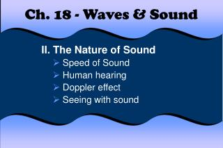 Ch. 18 - Waves  Sound