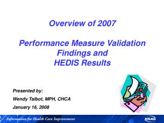 Overview of 2007   Performance Measure Validation Findings and  HEDIS Results