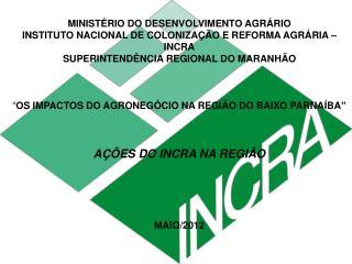 MINISTÉRIO DO DESENVOLVIMENTO AGRÁRIO INSTITUTO NACIONAL DE COLONIZAÇÃO E REFORMA AGRÁRIA – INCRA