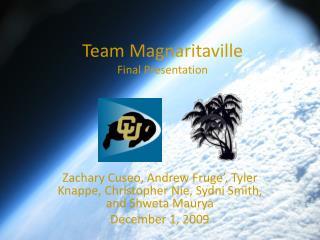 Team Magnaritaville Final Presentation