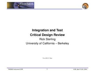 Integration and Test Critical Design Review Rick Sterling University of California – Berkeley
