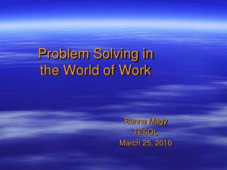 Problem Solving in the World of Work