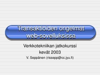 Transaktioiden ongelmat web-sovelluksissa