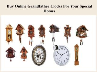 Buy Online Unique Collection of Grandfather Clocks