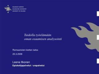 Romaanisten kielten laitos 20.3.2009 Leena Itkonen