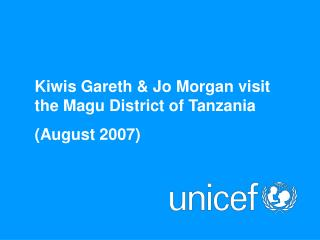 Kiwis Gareth & Jo Morgan visit the Magu District of Tanzania (August 2007)