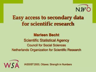 Easy access to secondary data  for scientific research