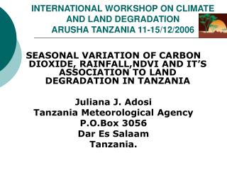 INTERNATIONAL WORKSHOP ON CLIMATE AND LAND DEGRADATION ARUSHA TANZANIA 11-15/12/2006