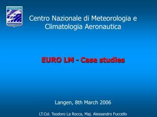 Centro Nazionale di Meteorologia e Climatologia Aeronautica EURO LM - Case studies