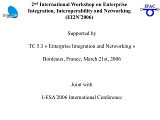 Supported by TC 5.3 « Enterprise Integration and Networking » Bordeaux, France, March 21st, 2006